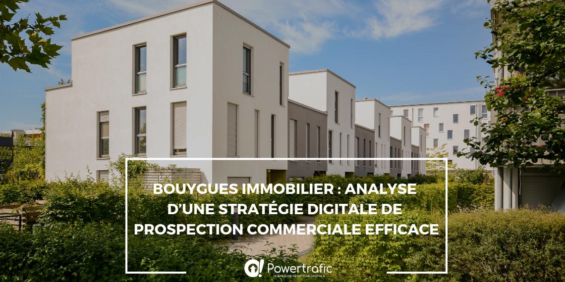 Bouygues Immobilier focus sur leur stratégie commerciale digitale