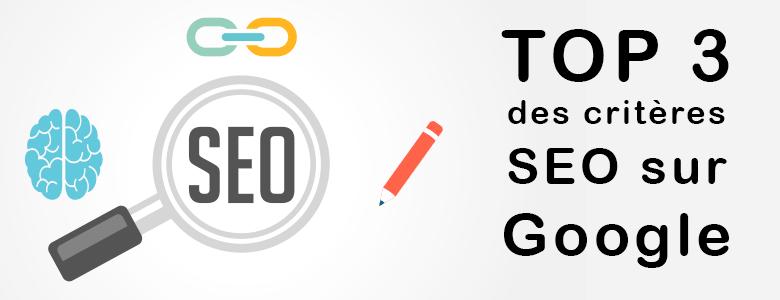 Top 3 des critères SEO Google