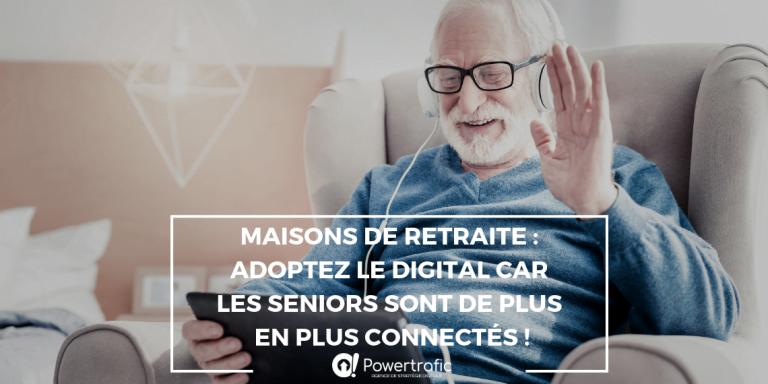Maisons de retraite : Adoptez le digital car les seniors sont de plus en plus connectés !
