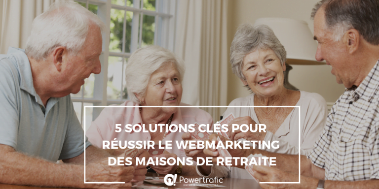5 solutions clés pour réussir le webmarketing des maisons de retraite