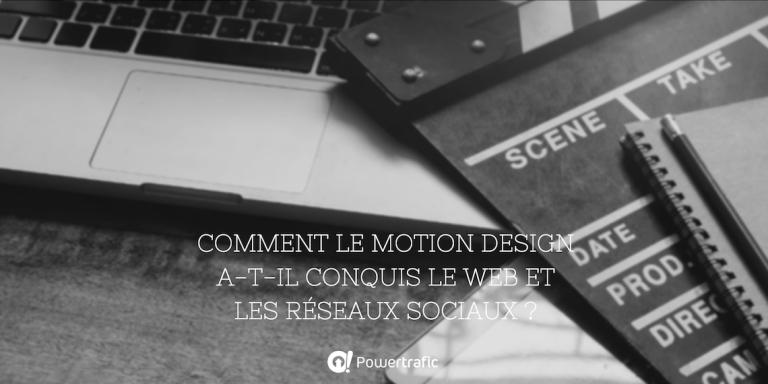 Comment le motion design a-t-il conquis le Web et les réseaux sociaux ?