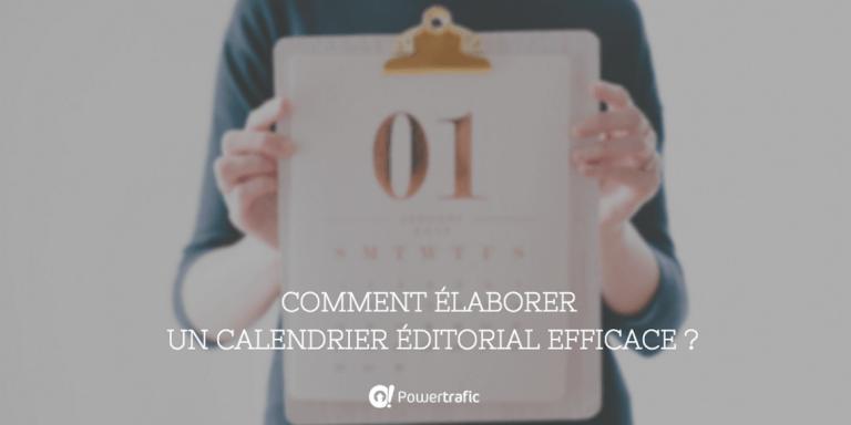 Comment élaborer un calendrier éditorial efficace ?