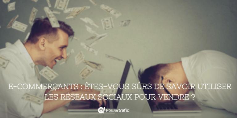 E-commerçants : êtes-vous sûrs de savoir utiliser les réseaux sociaux pour vendre ?