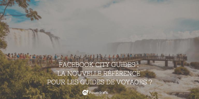 Facebook City Guides : la nouvelle référence pour les guides de voyages ?