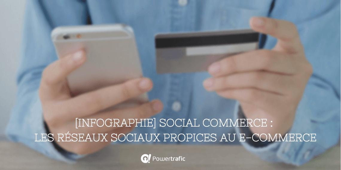 [Infographie] Social Commerce - Les réseaux sociaux propices au e-commerce