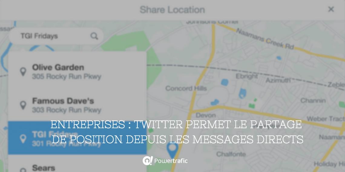 Entreprises : Twitter permet désormais le partage de position depuis les messages directs