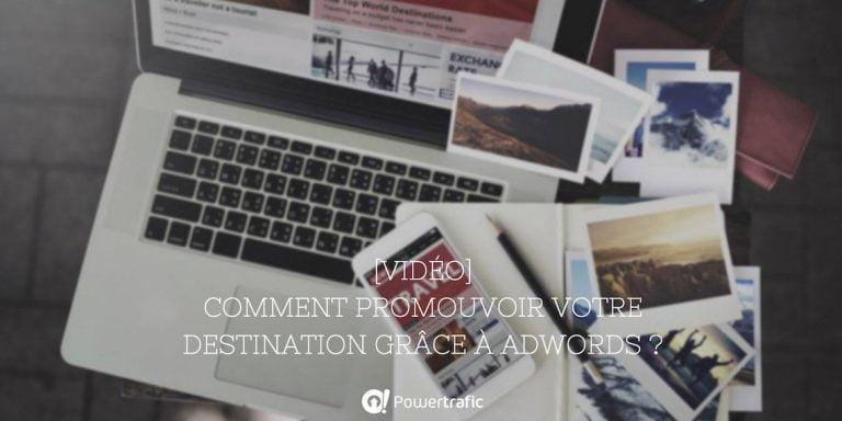 Comment promouvoir sa destination grâce à AdWords ?