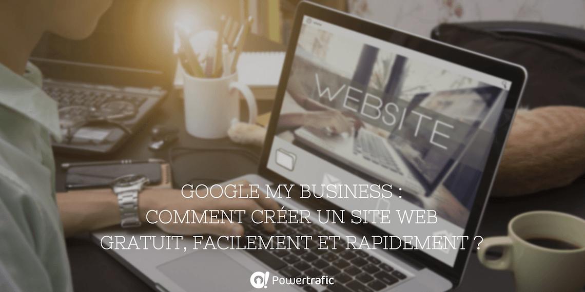 Créer un site Web gratuit facilement grâce à Google My Business, ça vous intéresse ?
