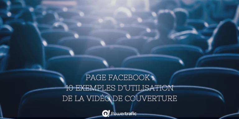 Page Facebook : 10 exemples d'utilisation de la vidéo de couverture