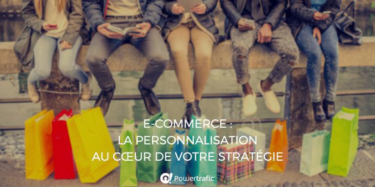 E-commerce : la personnalisation au cœur de votre stratégie