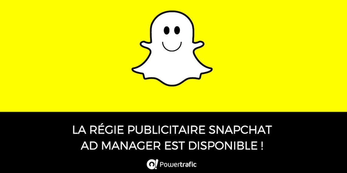 Snapchat Ad Manager est enfin disponible : à vos pubs !