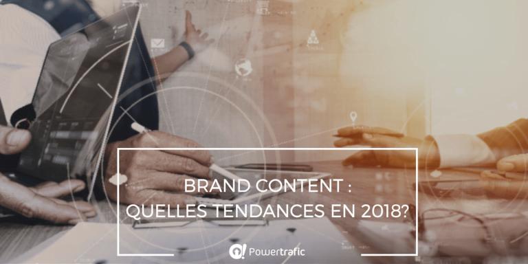 Quelles sont les tendances du Brand Content pour 2018 ?