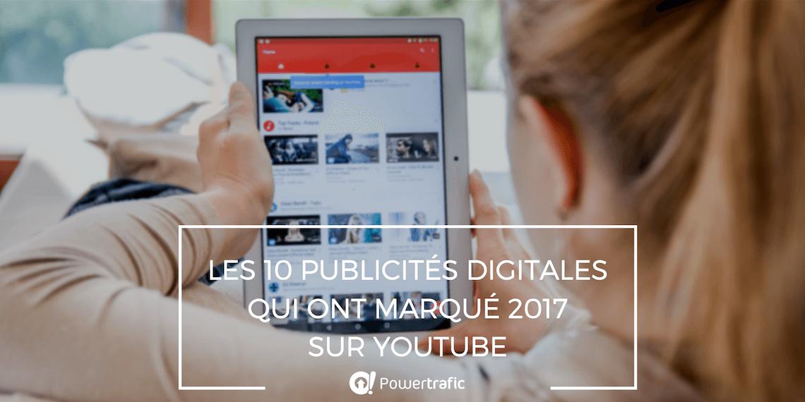 Les 10 publicités digitales qui ont marqué l'année 2017 sur YouTube