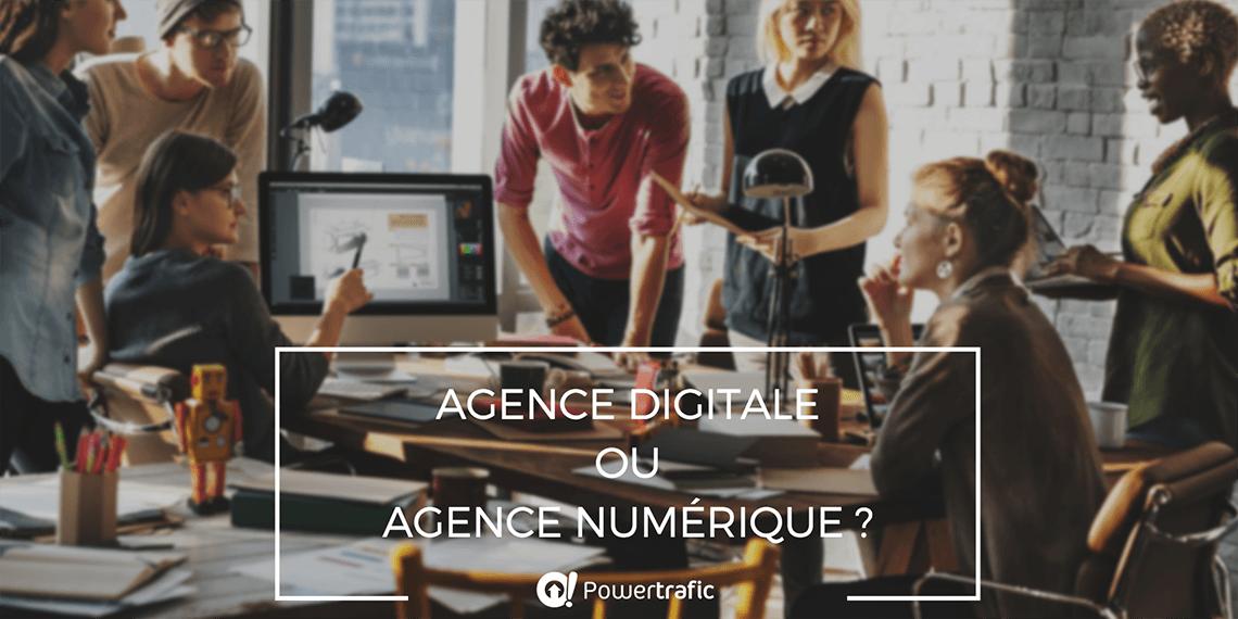 Agence digitale ou agence numérique ? Powertrafic a fait son choix