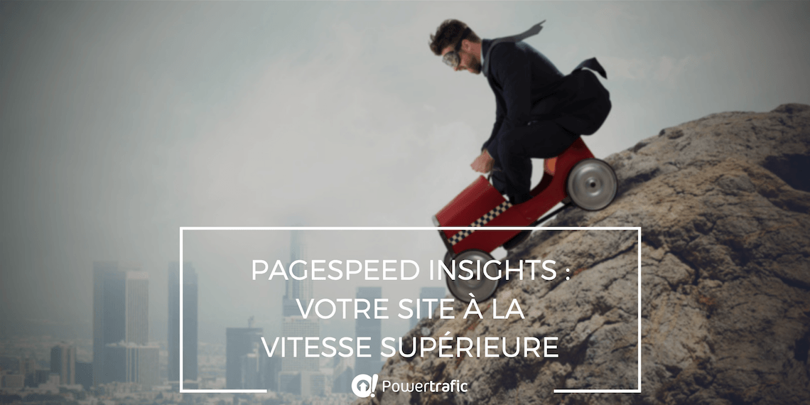 PageSpeed Insights : optimisez la vitesse d'affichage de votre site