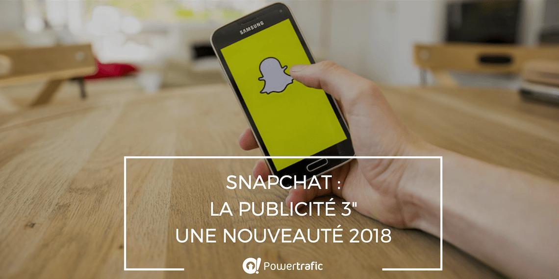 Snapchat : la publicité 3 secondes en nouveauté 2018
