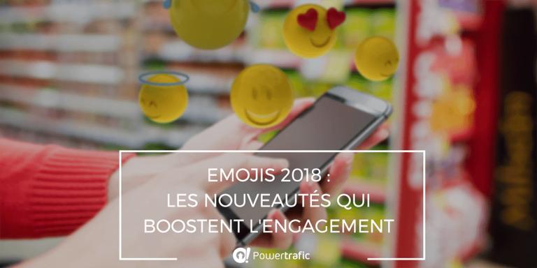 Emojis 2018 : les nouveautés qui boostent l'engagement