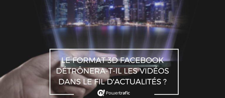 Le format 3D Facebook : définition et usage