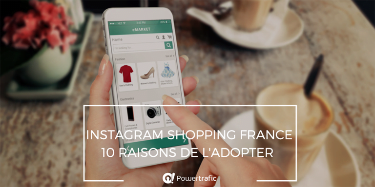 Utiliser Instagram Shopping France : 10 bonnes raisons