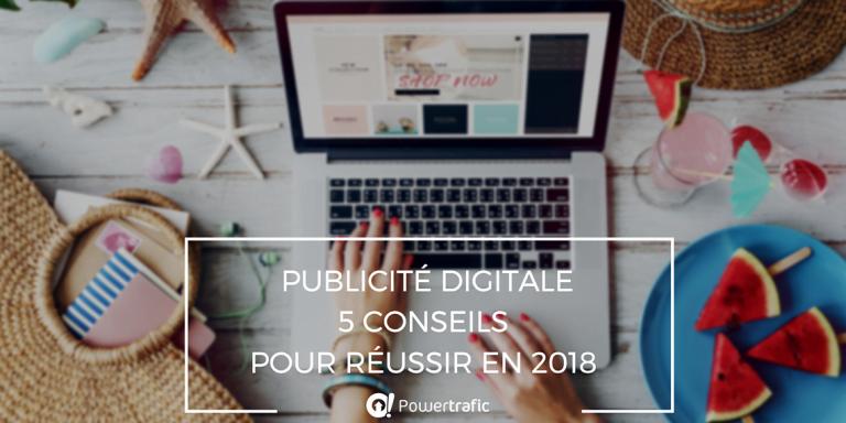 Publicité digitale : 5 conseils pour réussir en 2018