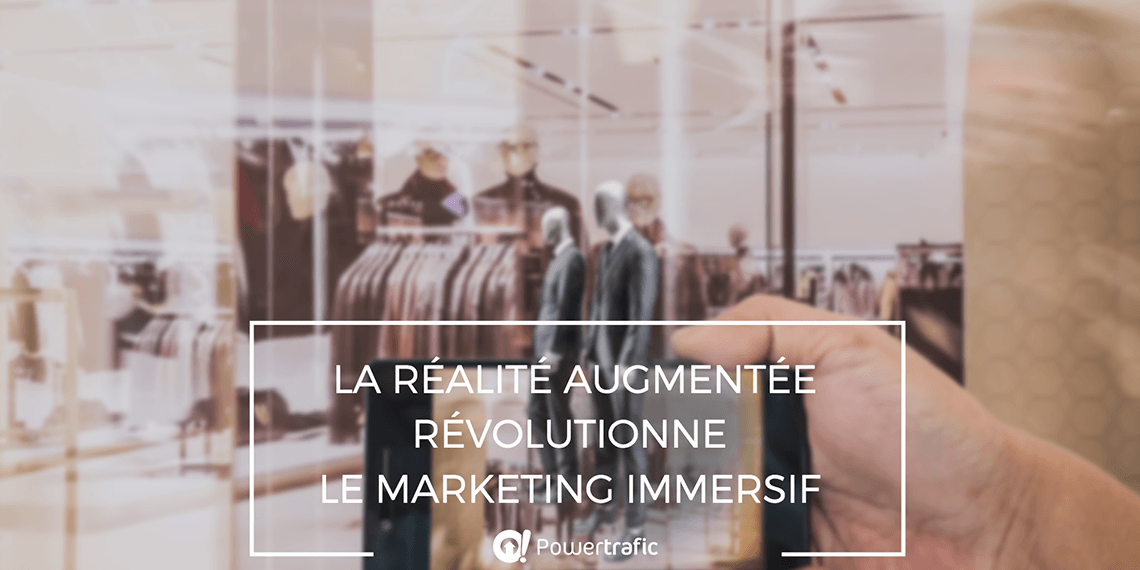Quand la réalité augmentée révolutionne le marketing immersif