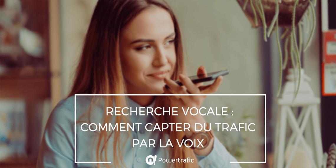 Recherche vocale : comment capter du trafic