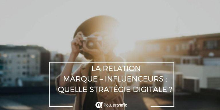 La relation marque-influenceurs : quelle stratégie digitale ?