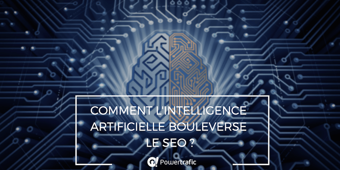 Comment l'intelligence artificielle bouleverse le seo!
