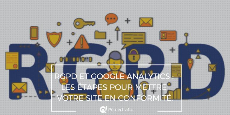 RGPD et Google Analytics : les étapes pour mettre votre site en conformité