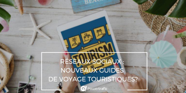 Tourisme: les réseaux sociaux, nos nouveaux guides de voyage