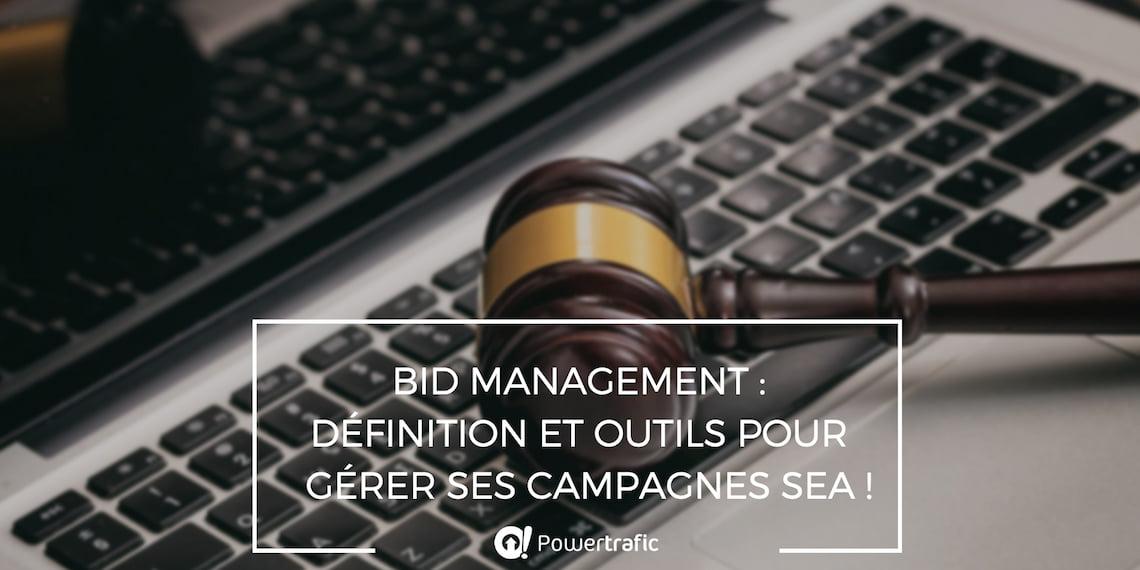 Qu'est ce que le bid management ?