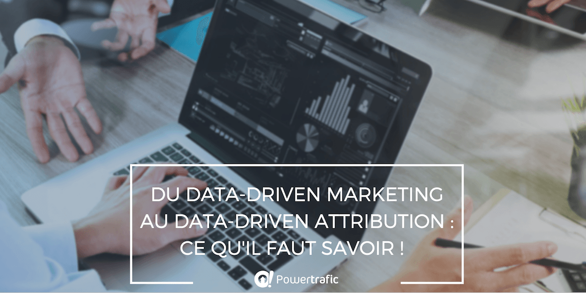 En quoi consiste le data-driven marketing et le data-driven attribution?