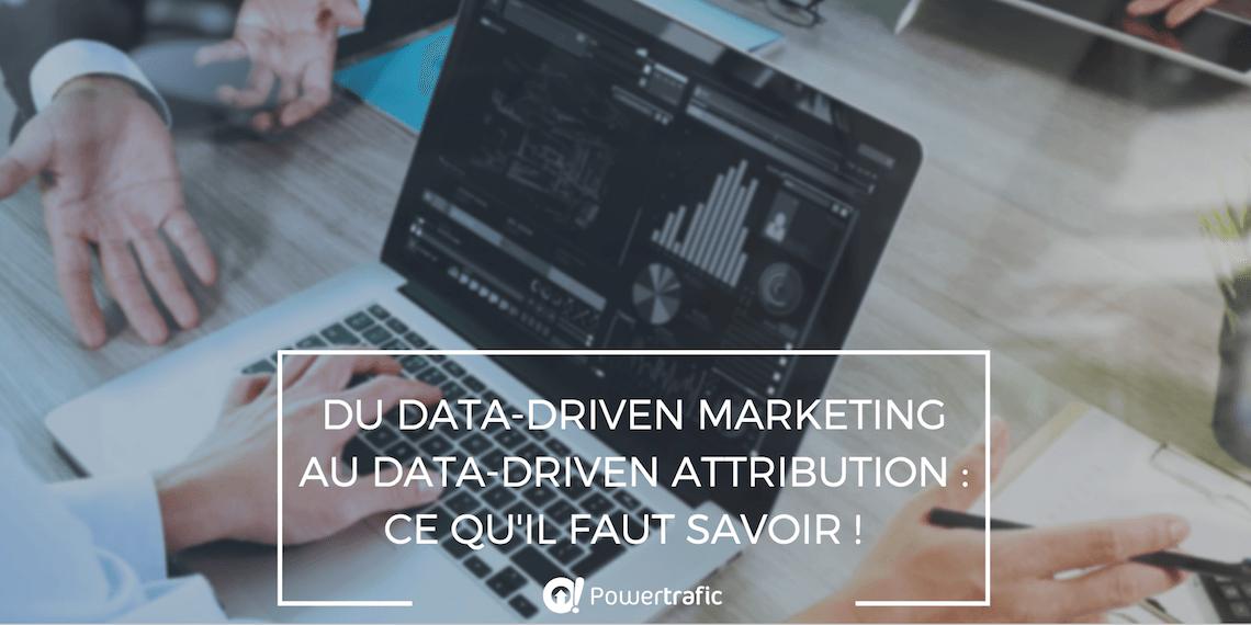 En quoi consiste le data-driven marketing et le data-driven attribution?