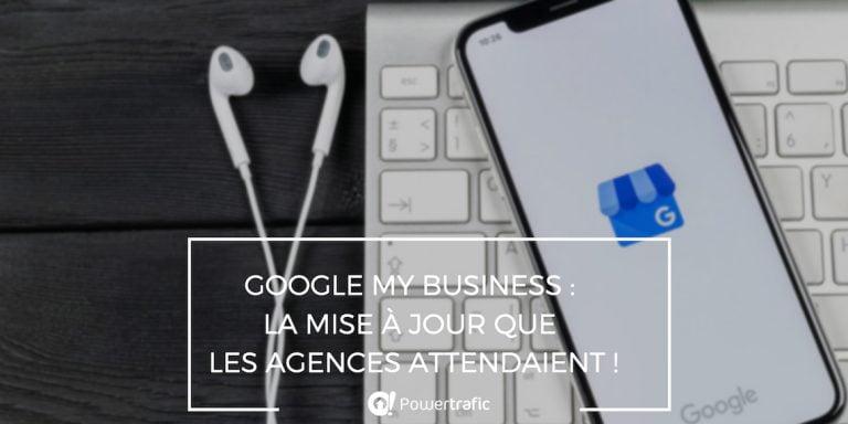 Google My Business: la mise à jour pour les agences !