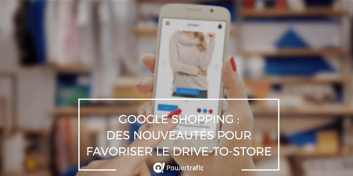 Google Shopping : des nouveautés propices au drive-to-store