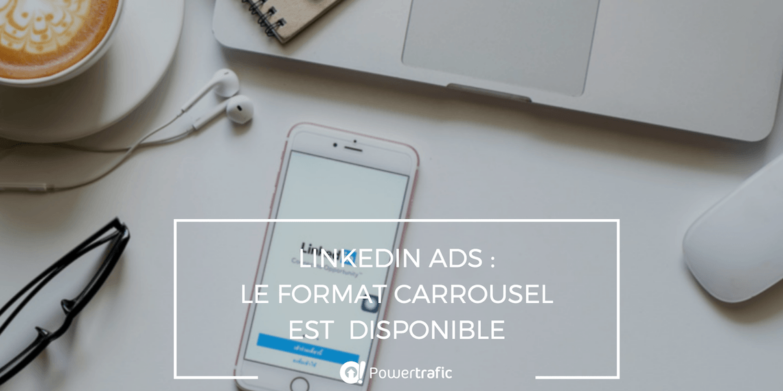 LinkedIn Ads lance le format Carrousel