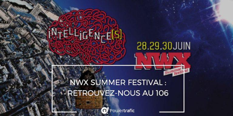 NWX Summer Festival : retrouvez-nous au 106