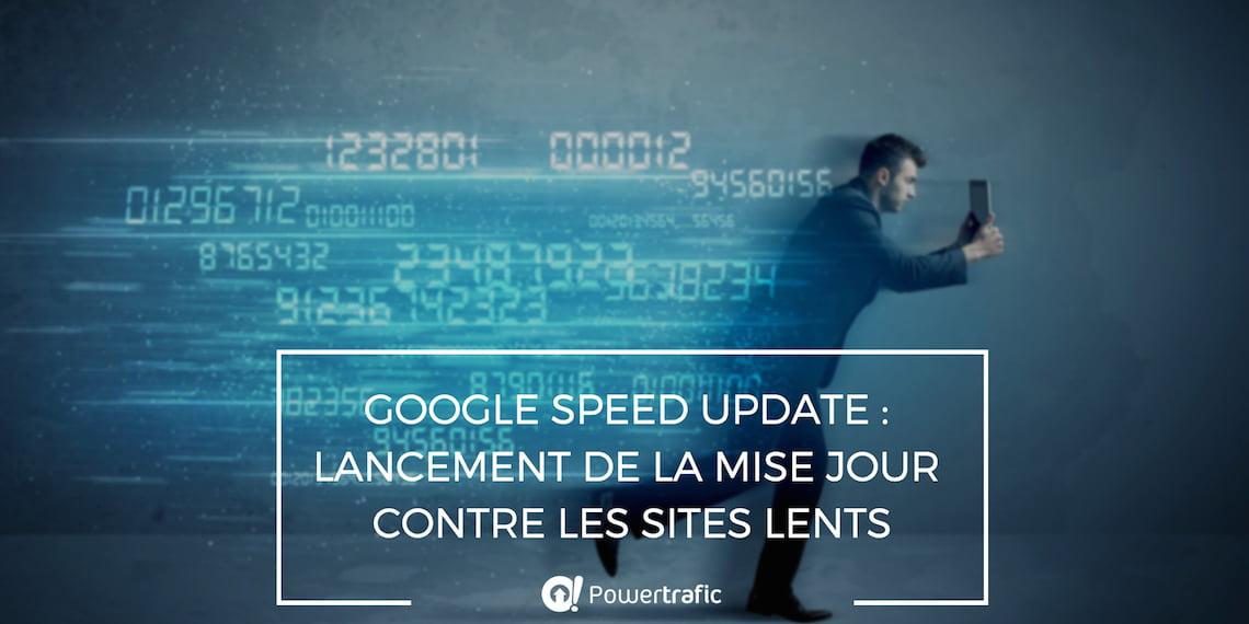 Google Speed Update déployé, les sites lents pénalisés