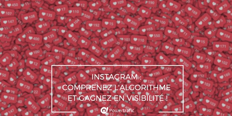 Instagram : mieux comprendre l'algorithme pour gagner en visibilité
