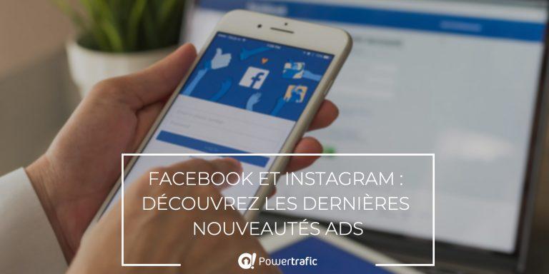 Facebook et Instagram : découvrez les dernières nouveautés Ads
