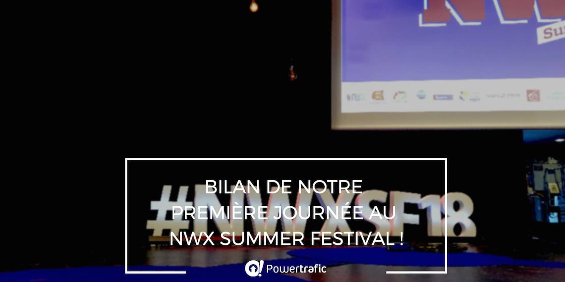 NWX Summer Festival jour 1: retour d'expérience