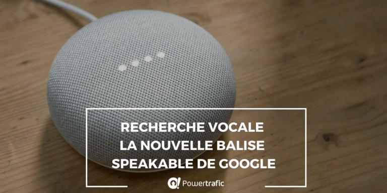 Speakable : la nouvelle balise de données structurées pour la recherche vocale