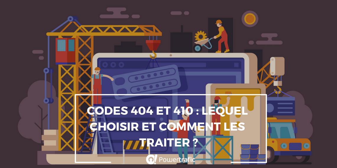 Codes 404 et 410 : lequel choisir et comment les traiter ?