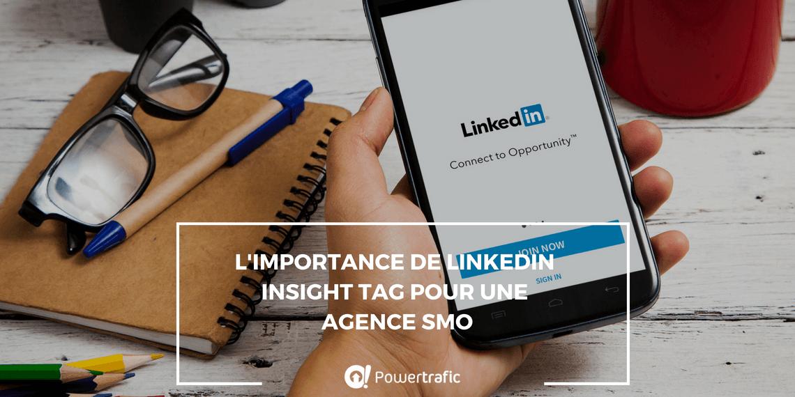 L'importance de LinkedIn Insight Tag pour une agence SMO
