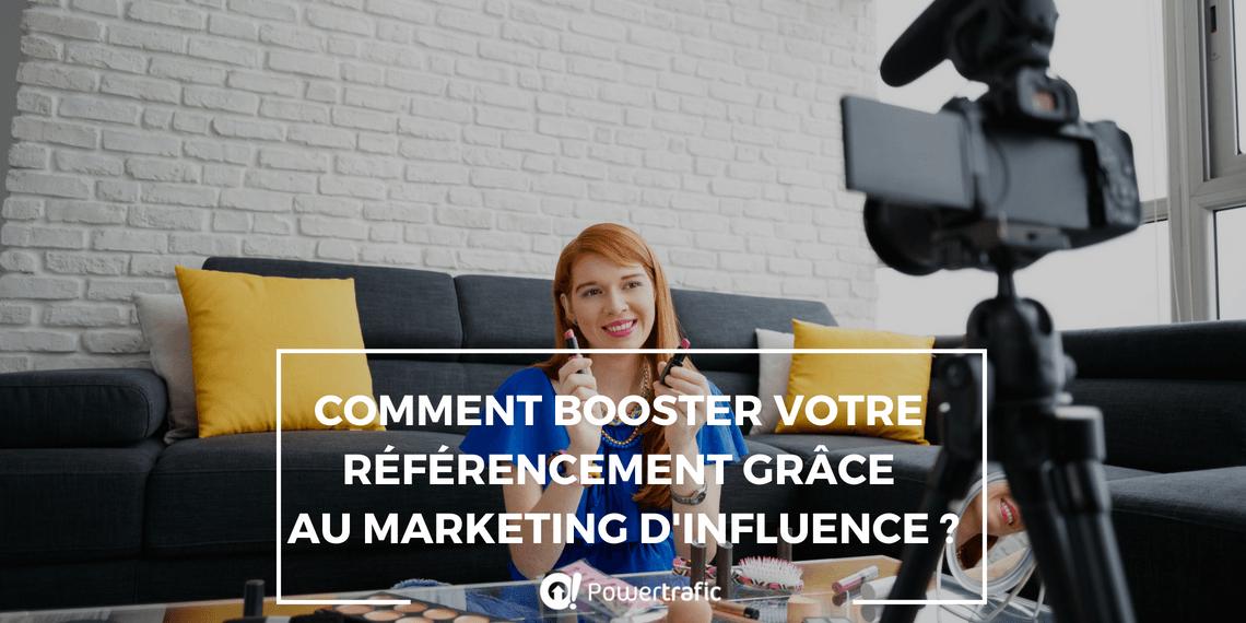 Comment booster votre référencement grâce au marketing d'influence ?