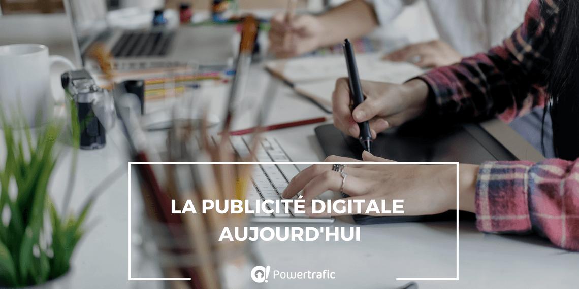 La publicité digitale aujourd'hui
