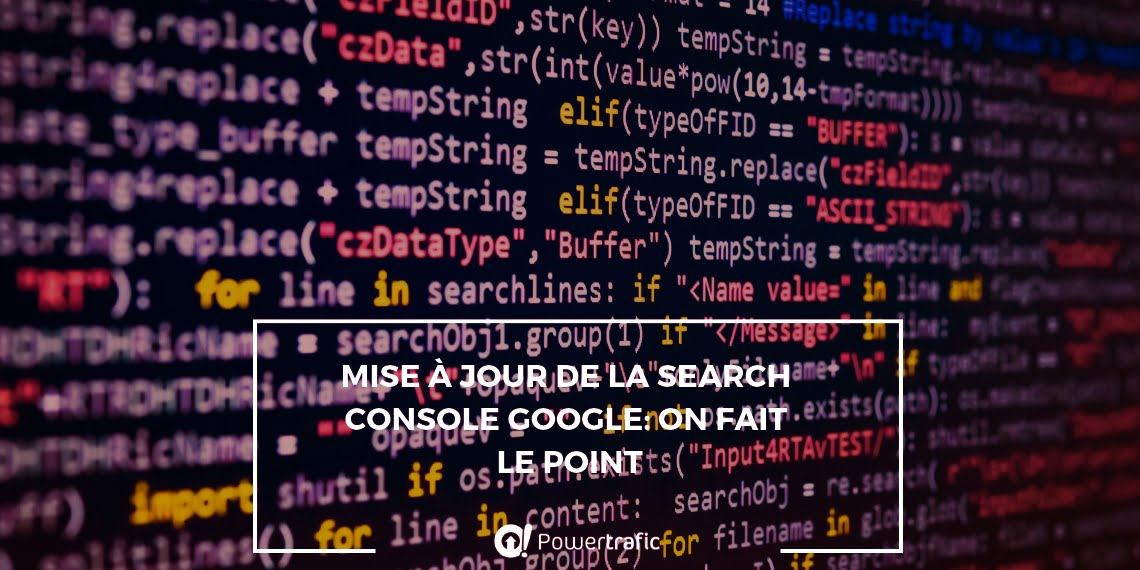 Mise à jour de la Search Console Google: On fait le point