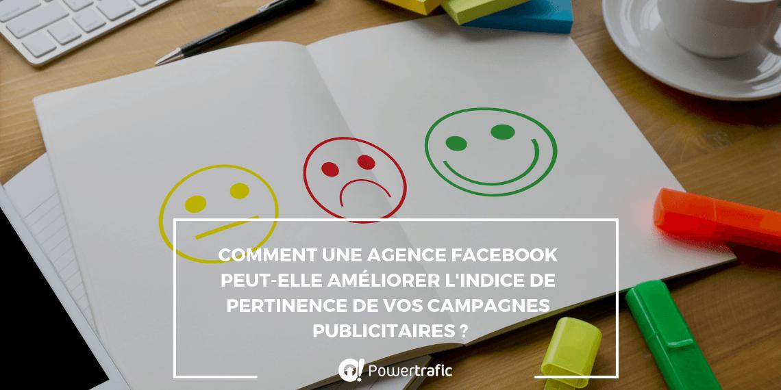 Comment une agence Facebook peut-elle améliorer l'indice de pertinence de vos campagnes publicitaires ?