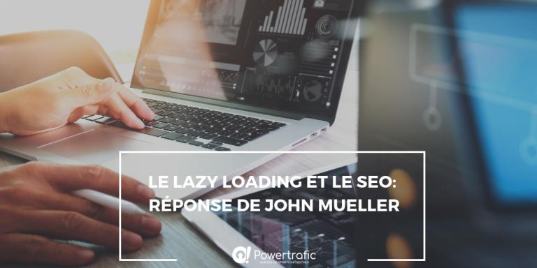 Le lazy loading et le seo: Réponse de John Mueller