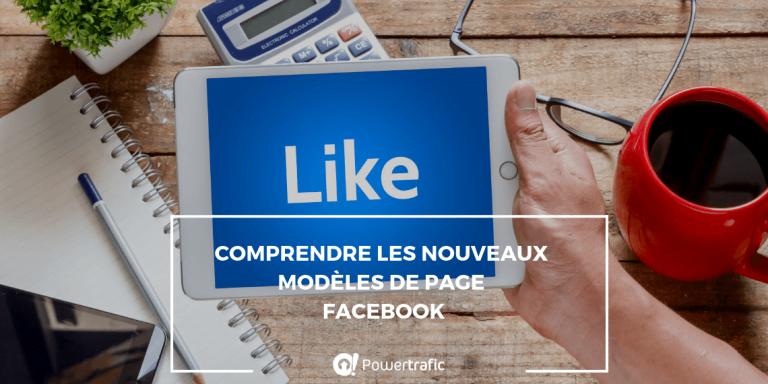 Comprendre les nouveaux modèles de pages Facebook